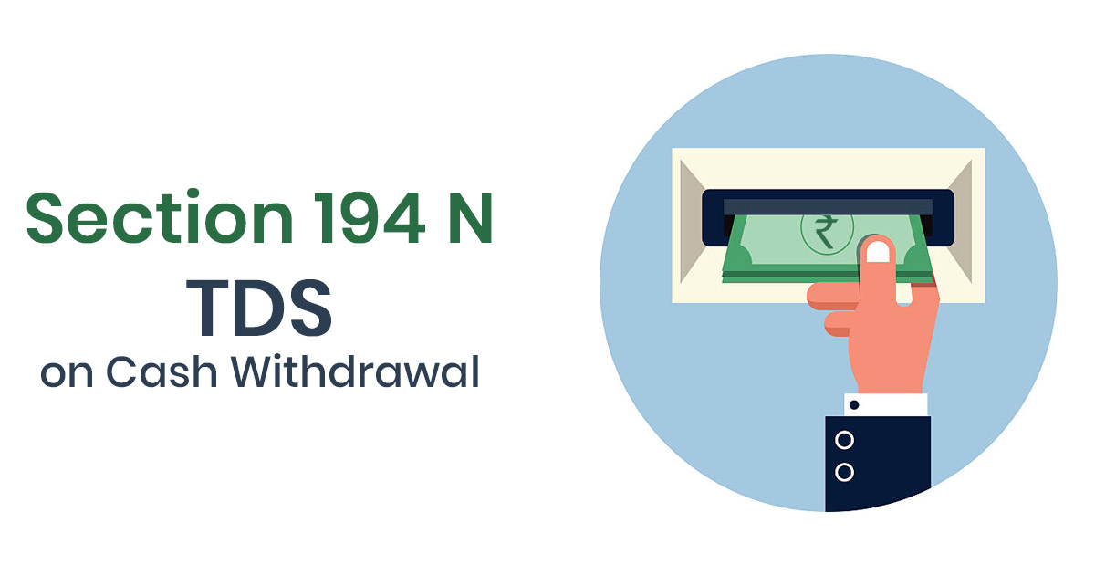 Section 194 N Amendment in Finance Bill 2020 – TDS Rate Goes Up on Cash Withdrawal