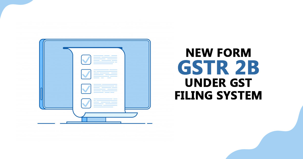 GSTR – 2B: Auto Drafted ITC Statement Launched from July 2020