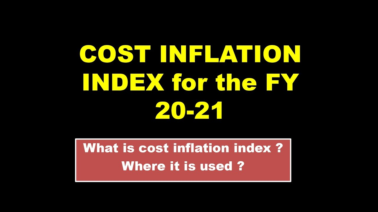 Cost Inflation Index (CII) | Meaning & Index from 2001-02 to 2020-21