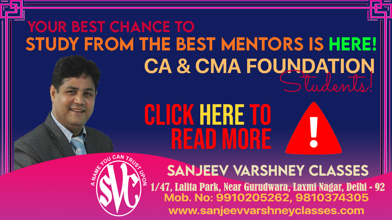 Sanjeev Varshney Classes<br>  Presents Live Virtual Classes on ALL-INDIA BASIS at a concessional price for CA & CMA Foundation commencing soon.